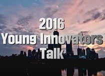 【2016 Young Innovators Talk Event Look Back】 thumbnail